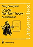 Logical Number Theory I: An Introduction (Universitext) (Vol 1) - Craig Smorynski