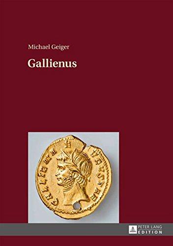 Gallienus: 2., unveränderte Auflage (German Edition)