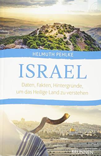 Israel: Daten, Fakten, Hintergründe, um das Heilige Land zu verstehen