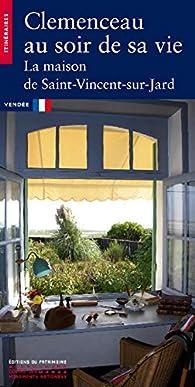 Clémenceau au soir de sa vie. La maison de Saint-Vincent-sur-Jard par Denis Lavalle