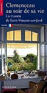 Clémenceau au soir de sa vie. La maison de Saint-Vincent-sur-Jard par Lavalle
