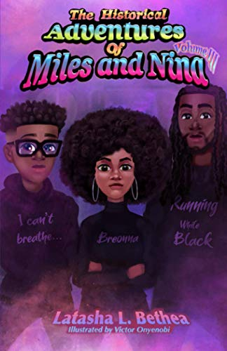 Compare Textbook Prices for The Historical Adventures of Miles and Nina: Black Power Movement  ISBN 9798594170575 by Bethea, Latasha L.,Onyenobi, Victor
