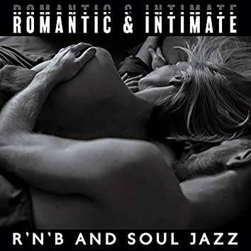 Romantic & Intimate: Sensual Mix of R'n'B and Soul Jazz for Lovers