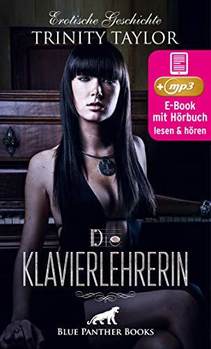 Die Klavierlehrerin | Erotik Audio Story | Erotisches Hörbuch: Klavierstunden einmal anders ... (blue panther books Erotische Hörbücher Erotik Sex Hörbuch)