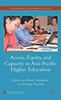 Access, Equity, and Capacity in Asia-Pacific Higher Education (International and Development Education)