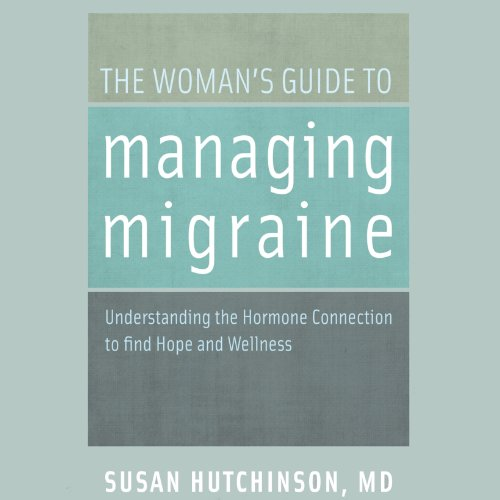 The Woman's Guide to Managing Migraine audiobook cover art