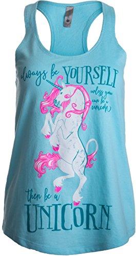 Always Be Yourself, Unless You Can be a Unicorn | Cute Women's Racerback Tank-(Racerback,2XL) Cancun Blue