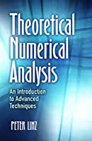 Theoretical Numerical Analysis: An Introduction to Advanced Techniques (Dover Books on Mathematics)