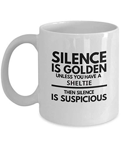 N\A aza Sheltie - El Silencio es Dorado a Menos Que tengas un Sheltie - Divertida Idea de Regalo o Accesorio de Taza de café para los propietarios de 'Amo a mi Perro Pastor Shetland'
