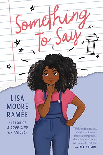 Something to Say - Kindle edition by Ramée, Lisa Moore. Children ...