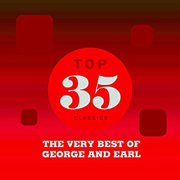 Top 35 Classics - The Very Best of George and Earl