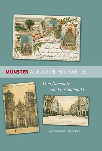 Münster auf alten Postkarten: Vom Domplatz zum Prinzipalmarkt (Auswahl Einzeltitel Regionalia)