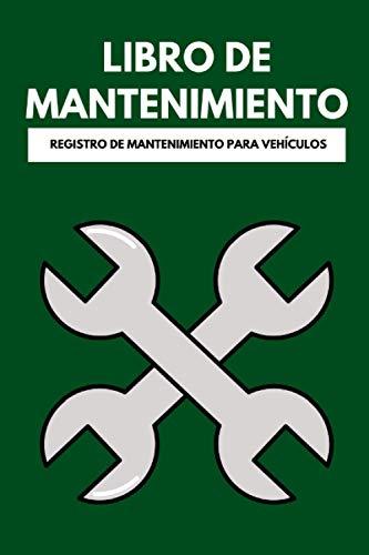Libro de Mantenimiento para Coche - Registro de mantenimiento, servicio y reparación para vehículos, automóviles y coches.