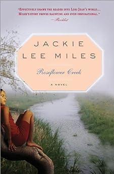 Roseflower Creek by [Jackie Lee Miles]