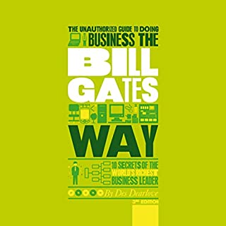 The Unauthorized Guide to Doing Business the Bill Gates Way cover art