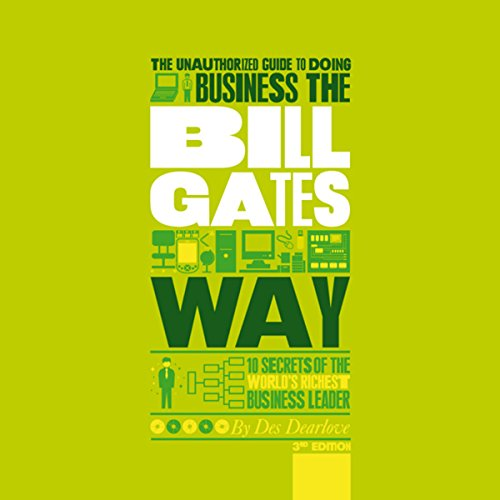 The Unauthorized Guide to Doing Business the Bill Gates Way audiobook cover art