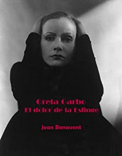 Greta Garbo. El dolor de la Esfinge (Spanish Edition)