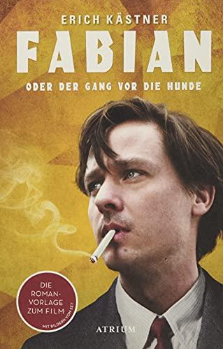 Fabian oder Der Gang vor die Hunde: Die Romanvorlage zum Film