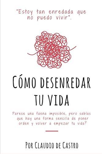 Cómo Desenredar mi Vida (Libros de empoderamiento para mujeres)