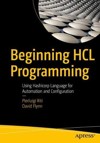 Beginning HCL Programming: Using Hashicorp Language for Automation and Configuration Front Cover