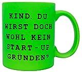 vanVerden Taza de neón con texto en alemán 'Kind. Du wirst doch wohl kein Start-up gründen?', impresa por ambos lados, color verde neón