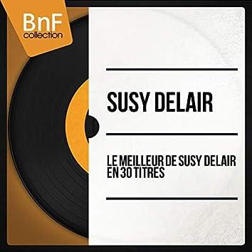Le meilleur de Suzy Delair en 30 titres (Mono Version)