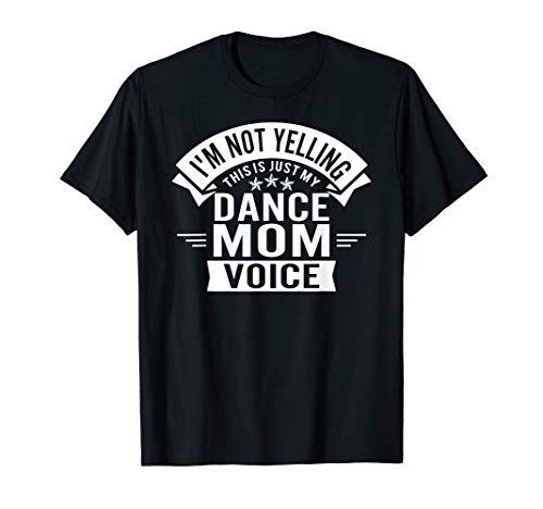 I'm Not Yelling This Is Just My Dance Mom Voice Funny...