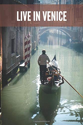 LIVE IN VENICE: Lained Notebook, write your travel experiences in Venice. 100 pans available for your experiences.