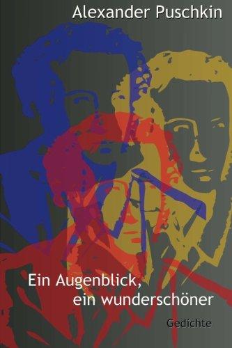 Ein Augenblick, ein wunderschöner: Gedichte, ausgewählt und übertragen von Eric Boerner