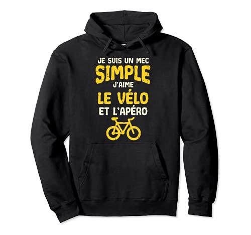 Je Suis Un Mec Simple Vélo Apéro Humour Bike Homme Cadeau Sweat à Capuche