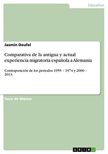 Comparativa de la antigua y actual experiencia migratoria española a Alemania: Contraposición...