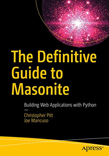 The Definitive Guide to Masonite: Building Web Applications with Python Front Cover