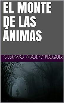 EL MONTE DE LAS ÁNIMAS (Spanish Edition) by [GUSTAVO ADOLFO  BÉCQUER]