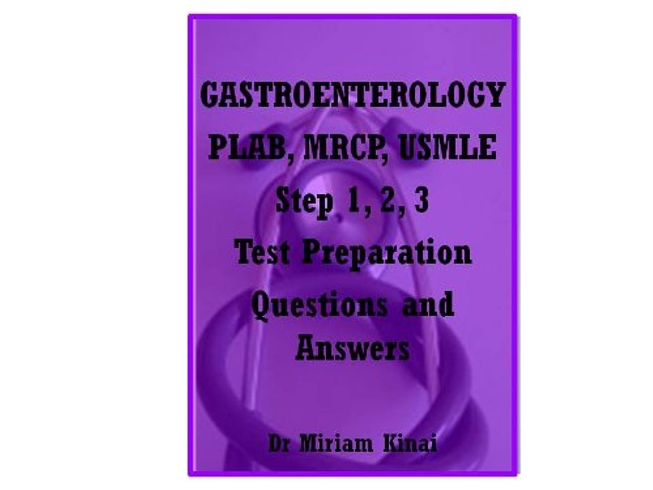 ポーンアノイ弱まるGastroenterology PLAB, MRCP and USMLE Step 1, 2 and 3 Test Preparation Questions and Answers (English Edition)