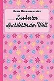 Dieses Notizbuch gehört der besten Architektin der Welt: blanko Notizbuch | Journal | To Do Liste - über 100 linierte Seiten mit viel Platz für ... für Architekten oder Architekturstudenten