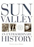 Sun Valley: An Extraordinary History