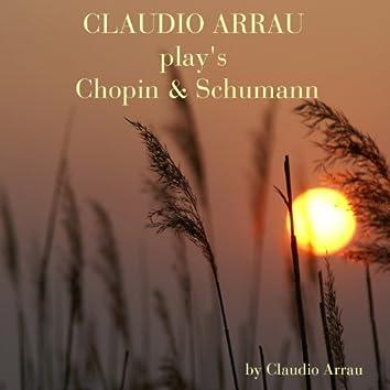 Claudio Arrau Plays Chopin & Schumann