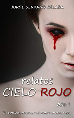 Portada del libro relatos Cielo Rojo Año I de Jorge Serrano Celada