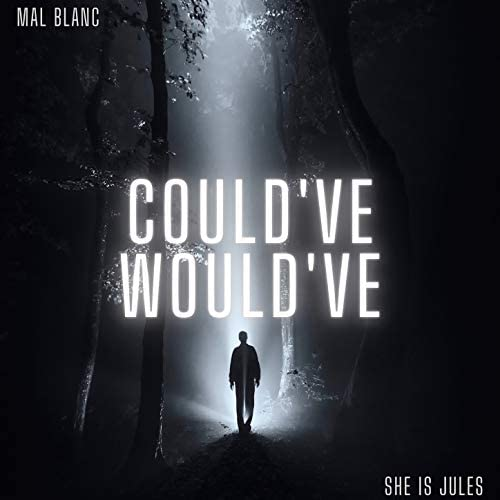 Mal Blanc feat. She Is Jules