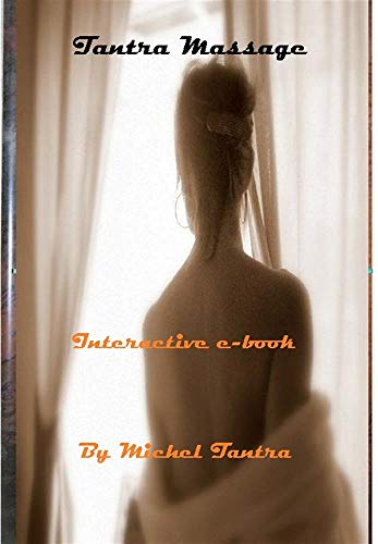 Tantra Massage: Interactive e-book (English Edition)