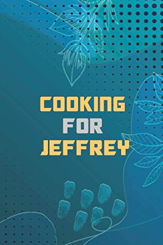 Cooking for Jeffrey: Cooking for Jeffrey : A Barefoot Contessa Cookbook Easy and Healthy Low-carb Recipes Book for Type 2 Diabetes Newly Diagnosed to ... Plan Included) Size: 6 x 9 in Page Count:100