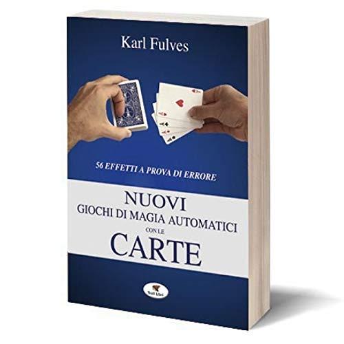 Tavoloverde Nuovi Giochi di magia Automatici con Le Carte - Karl Fulves