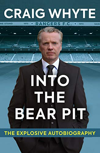 Into the Bear Pit: The Explosive Autobiography