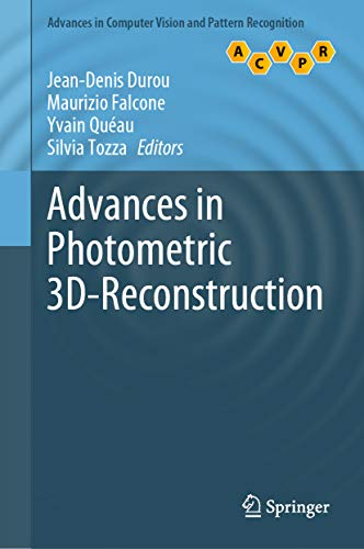 Advances in Photometric 3D-Reconstruction (Advances in Computer Vision and Pattern Recognition)