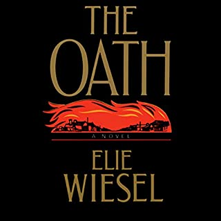 The Oath                   By:                                                                                                                                 Elie Wiesel                               Narrated by:                                                                                                                                 Frederick Davidson                      Length: 9 hrs and 41 mins     21 ratings     Overall 3.2