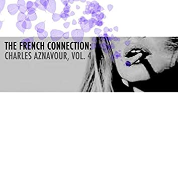 The French Connection: Charles Aznavour, Vol. 4