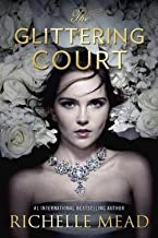 Richelle Mead: The Glittering Court (Hardcover); 2016 Edition