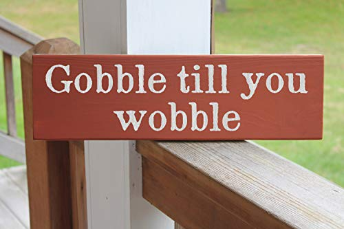 Ced454sy Gobble till you wobble, Funny Harvest Sign, Thanksgiving Wood Sign, Plaque de dinde