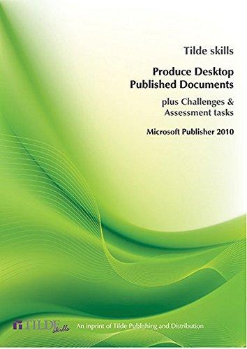 Microsoft Publisher 2010: Produce Desktop Published Documents (Tilde Skills)