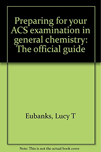 Preparing for your ACS examination in general chemistry: The official...